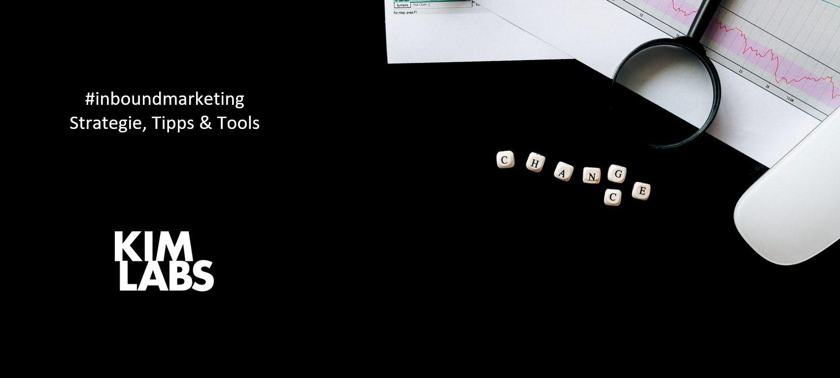 Inbound Marketing - Strategie, Tipps und Tools | Kim Labs GmbH